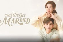 Photo of Once We Get Married (2021) Episode 13 English Sub