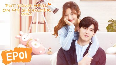 Photo of Put Your Head on My Shoulder (2021) Episode 18 English Sub